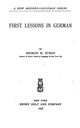 First lessons in German by Sigmon Martin Stern