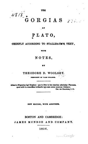 The Gorgias of Plato, chiefly according to Stallbaum's text by Plato