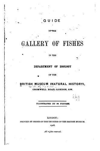 Guide to the gallery of fishes in the Department of zoology of the British museum by British Museum (Natural History). Department of Zoology