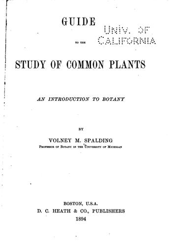 Guide to the study of common plants by Volney M[organ] Spalding