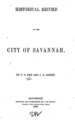 Historical record of the city of Savannah by F. D. Lee