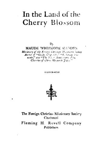 In the land of the cherry blossom by Maude Whitmore Madden