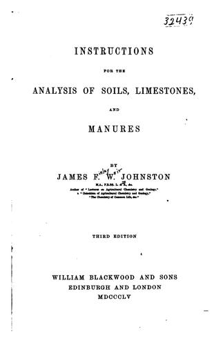 Instruction for the analysis of soils by James Finley Weir Johnston