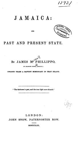 Jamaica: its past and present state by James Mursell Phillippo
