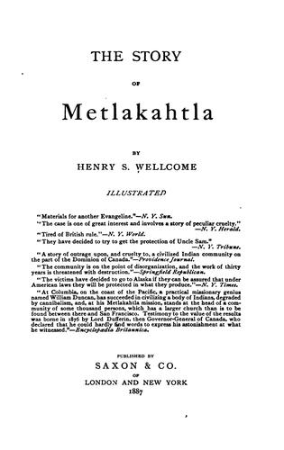 The story of Metlakahtla by Wellcome, Henry Solomon Sir.