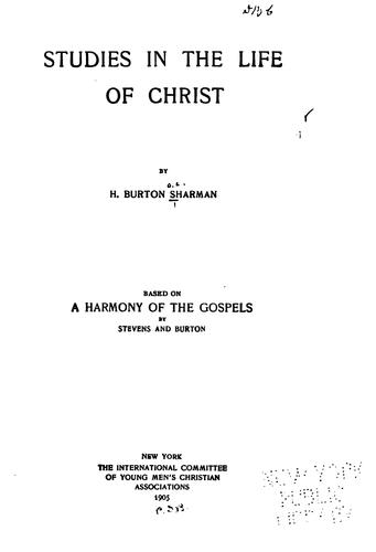 Studies in the life of Christ by Henry Burton Sharman