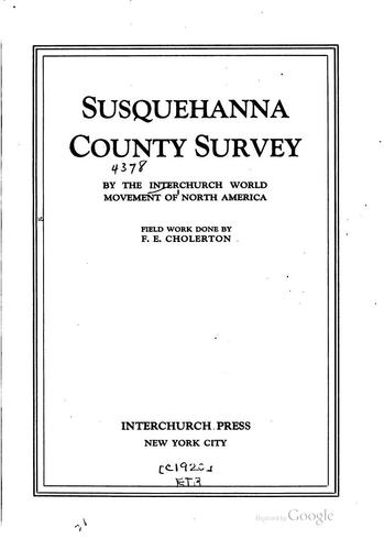 Susquehanna County survey by the Interchurch world movement of North America by Interchurch World Movement of North America.
