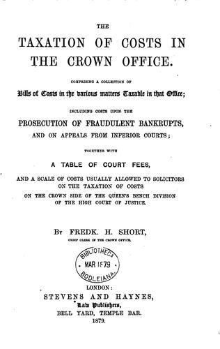 The taxation of costs in the Crown Office by Frederick Hugh Short