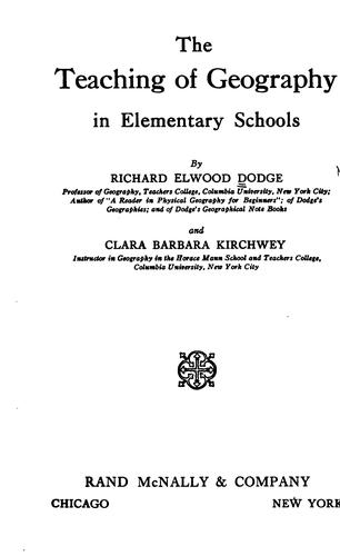 The teaching of geography in elementary schools by Dodge, Richard Elwood