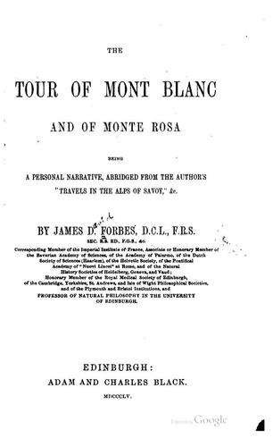 The tour of Mont Blanc and of Monte Rosa by James David Forbes