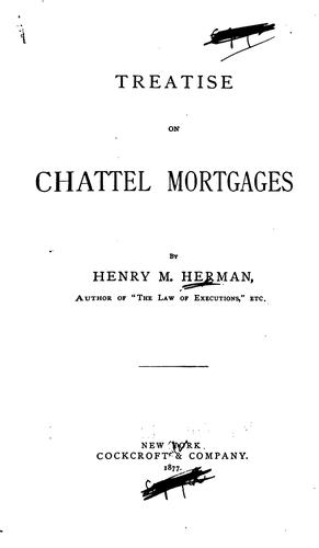Treatise on chattel mortgages by Henry Morrison Hermann