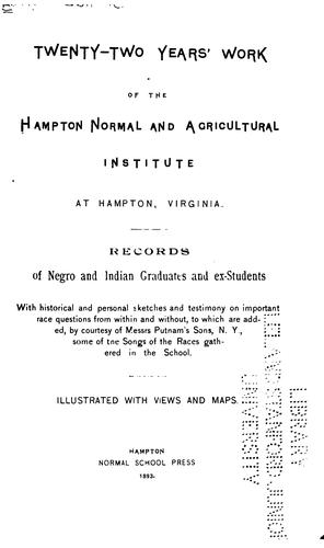 Twenty-two years' work of the Hampton Normal and Agricultural Institute at Hampton, Virginia by Hampton institute, Hampton, Va