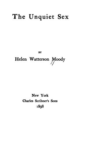 The unquiet sex by Moody, Helen (Watterson) Mrs
