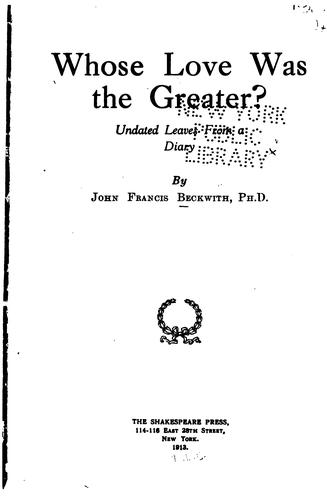 Whose love was the greater? by John Francis Beckwith