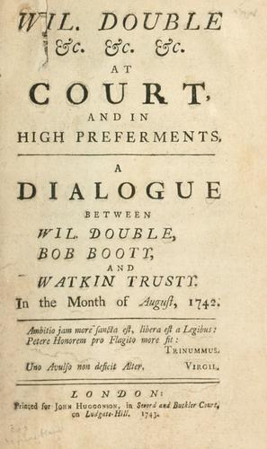 Wil. Double &c. &c. &c. at court, and in higher preferments by Wil Double
