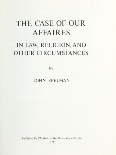 The case of our affaires in law, religion, and other circumstances