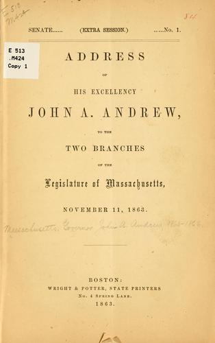 Address... to the two branches of the Legislature of Massachusetts, November 11, 1863 by Massachusetts. Governor. John A. Andrew