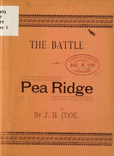 The battle of Pea Ridge by J. H. Cook