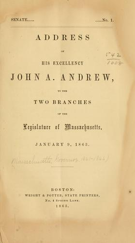 Address of His Excellency John A. Andrew by Massachusetts. Governor, 1861-1866 (John A. Andrew)