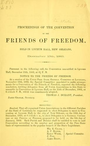 Proceedings of the convention of the Friends of freedom by Louisiana state convention of the friends of freedom.