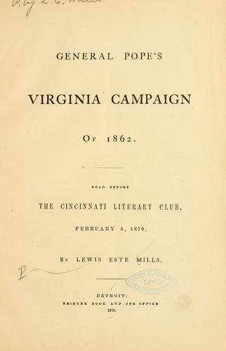 General Pope's Virginia campaign of 1862 by Lewis Este Mills