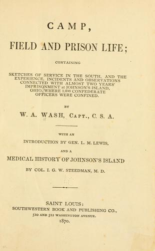 Camp, field and prison life by W. A. Wash