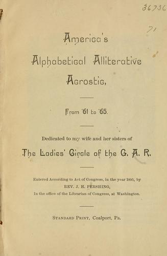 America's alphabetical alliterative acrostic by J. H. Pershing