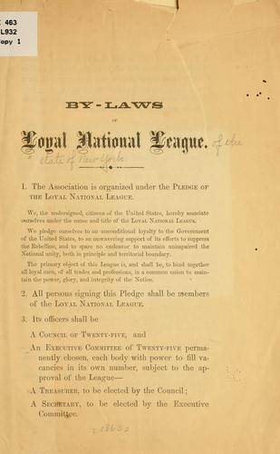 By-laws of Loyal national league by Loyal national league of the state of New York
