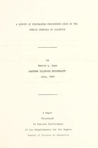 A survey of puchasing procedures used in the public schools of Illinois by Marion L. Zane