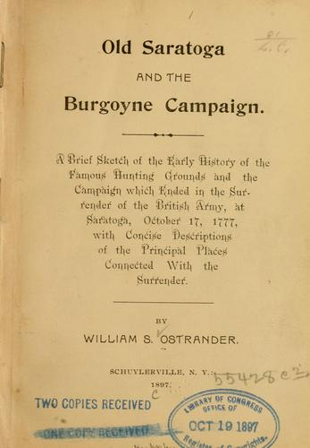 Old Saratoga and the Burgoyne campaign by William S. Ostrander