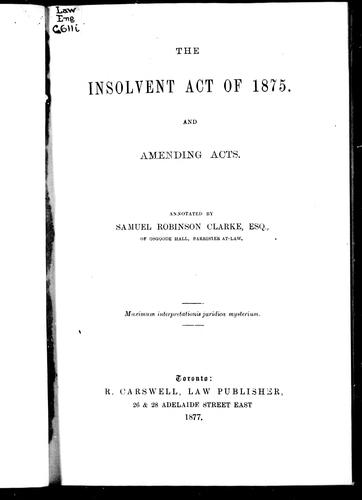 The Insolvent Act of 1875 and amending acts by Canada