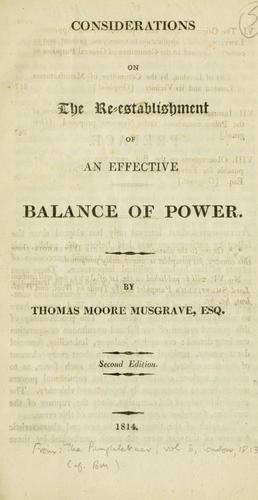 Considerations on the re-establishment of an effective balance of power by Thomas Moore Musgrave