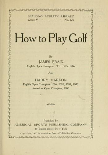How to play golf by Braid, James