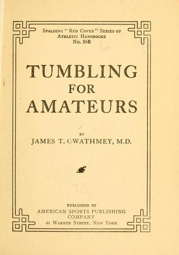 Tumbling for amateurs by James Tayloe Gwathmey