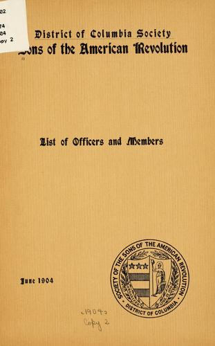 List of officers and members, June, 1904 by Sons of the American revolution. District of Columbia society.