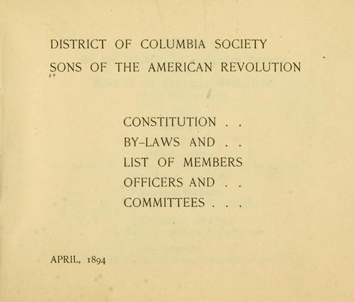 Constitution, by-laws and list of members, officers and committees by Sons of the American revolution. District of Columbia society.