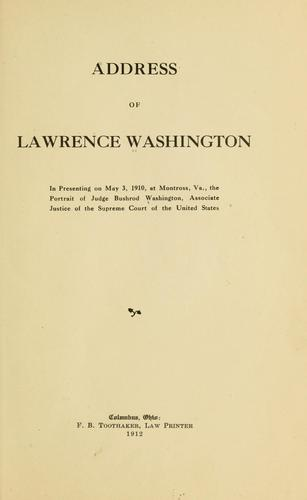 Address of Lawrence Washington in presenting on May 3, 1910, at Montrose, Va by Lawrence Washington